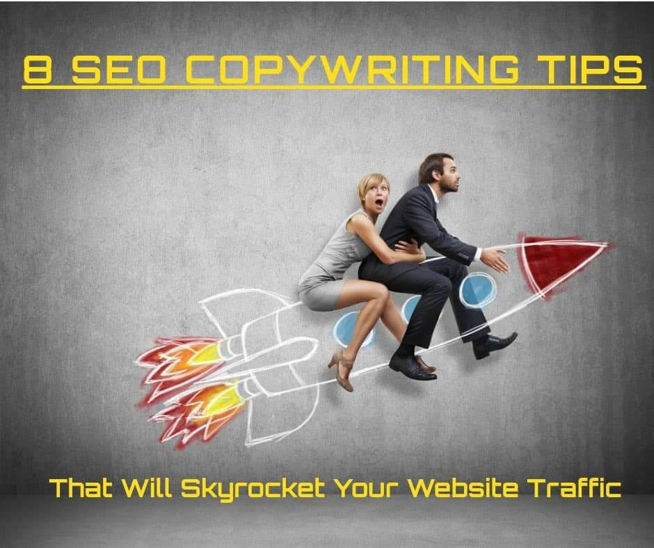 8 SEO Copywriting Tips That Will Skyrocket Website Traffic